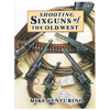 Shooting Sixguns of the Old West - Mike Venturino
