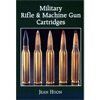Military Rifle & Machine Gun Cartridges - Jean Huon